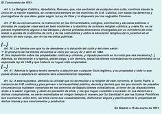 Concordato de la Iglesia, de fuente primaria, contenido jurídico y público. El tema es la paz y unión del estado español liberal isabelino con la Santa Sede. Data  del 16 de marzo de 1851, Madrid. Firmado por Isabel II Reina de España y Pío IX. La idea principal está en el Art. 2, pues, el Estado mantendría a la Iglesia y le cedería la educación. Posteriormente, la Iglesia presentará una ideología bastante intolerante que le permitirá influir política y socialmente en la Restauración. AHB
