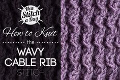 Knitting Tutorial: How to Knit the Wavy Cable Rib Stitch. Learn this stitch by clicking the link: http://newstitchaday.com/how-to-knit-the-wavy-cable-rib-stitch/ #knitting #yarn #crafts