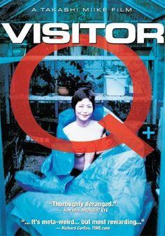Visitor Q (2001)  Director: Takashi Miike