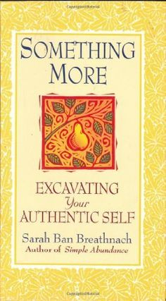 """Something More: Excavating Your Authentic Self..."""" This book helped me change my life!"""" Pinner said"""