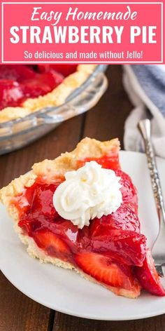 Fresh Strawberry Pie without Jello is bursting with natural flavor and so easy and quick to make from scratch. This simple but so delicious summer dessert recipe is always a hit especially when served with a big dollop of whipped cream on top! Summer Dessert Recipes, Easy No Bake Desserts, Delicious Desserts, Holiday Recipes, Jello Desserts, Party Desserts, Yummy Food, Easy Strawberry Pie, Strawberry Recipes