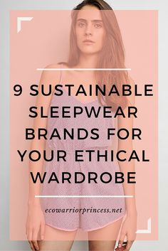 Sustainable Sleepwear Brands #fashionrev #sustainablefashion #ethicalbrand