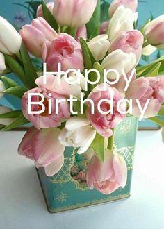 Google Images, Tulips, Birthdays, Happy Birthday, The Originals, Flowers, Inspiration, Birthday Woman, Women