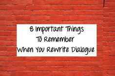 8 Important Things To Remember When You Rewrite Dialogue - Writers Write