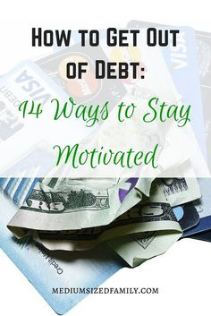 How to Get Out of Debt- 14 Ways to Stay Motivated These debt payoff tips are helping our family reach our goal of being debt free. Get debt payoff motivation to reach your money goals.