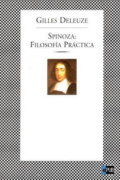 Gilles Deleuze Spinoza: filosofía práctica  · FILOSOFÍA ·
