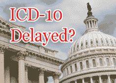 ICD-10 Delayed Until 2015? #healthcare