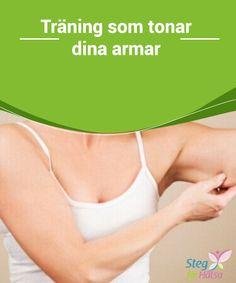 Träning som tonar dina armar  För att dessa #övningar ska lyckas är det viktigt att #konstant upprepa dem som en daglig rutin och #kombinera dem med en #hälsosamt balanserad diet.