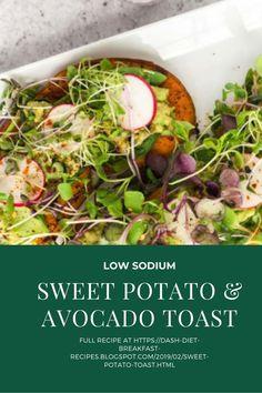 Sweet Potato Toast | The Best Dash Diet Recipes Diet Salad Recipes, Dash Diet Recipes, Dash Diet Breakfast Recipe, Breakfast Recipes, Sources Of Vitamin A, Sweet Potato Toast, Recipe Of The Day, Avocado Toast, Salads