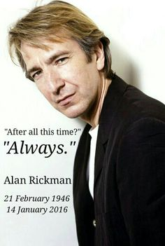 """Alan Rickman, you will be in our hearts. """"Always."""""""