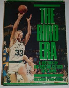 The Bird Era: A History of the Boston Celtics, Book by Schron, Bob, Stevens, Kevin Basketball Books, Celtics Basketball, Celtic Pride, Thanks For The Memories, Magic Johnson, Sport Icon, Larry Bird, Sports Photos, Boston Celtics