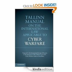 Tallinn Manual on the International Law Applicable to Cyber Warfare by Michael N. Schmitt. $33.89. Publisher: Cambridge University Press; 1 edition (February 14, 2013). 304 pages