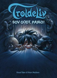 """Sentimental and scary all at once. Peter Madsen - """"Troll Life"""", a series of illustrated children's books."""