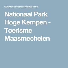 Nationaal Park Hoge Kempen - Toerisme Maasmechelen
