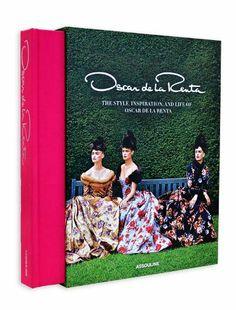 The style, inspiration and life of Oscar de la Renta - éd Assouline