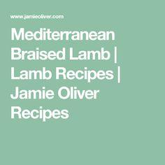 Mediterranean Braised Lamb | Lamb Recipes | Jamie Oliver Recipes