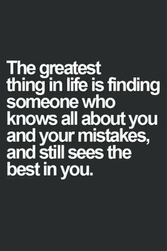The greatest thing in life