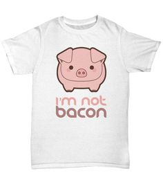 This funny I'm Not Bacon item is for pig and bacon lovers everywhere. T-Shirts are printed to order in the USA. Funny Pigs, Cute Pigs, Cute Baby Animals, Funny Animals, Farm Clothes, Small Pigs, Mini Pig, Vegan Clothing, Vegan Fashion