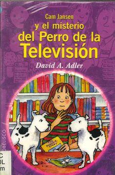 """David A. Adler / Susanna Natti. """"Cam Jansen y el misterio del perro de la televisión"""". Editorial Obelisco. (8 a 10 años). Está en la biblio."""
