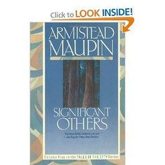 Significant Others (Tales of the City, Book 5): Armistead Maupin: 9780060964085: Amazon.com: Books