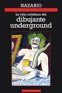 La vida cotidiana del dibujante underground / Nazario.  3Z/2184  Autobiografía da que se fala en El Periódico [http://www.elperiodico.com/es/noticias/ocio-y-cultura/dibujante-nazario-presenta-libro-memorias-5192599], El País [http://cultura.elpais.com/cultura/2016/06/01/babelia/1464786658_153351.html] o El Mundo [http://www.elmundo.es/cultura/2016/06/09/575866a4268e3e62468b468b.html].