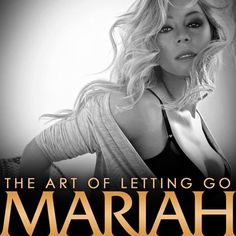 Mariah Carey - The art of letting go!