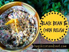 Black Bean and Corn Relish - Hugs, Kisses and Snot