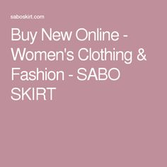 Buy New Online - Women's Clothing & Fashion - SABO SKIRT