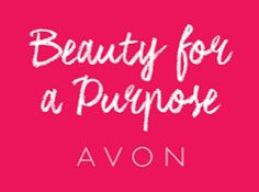 Beauty for a purpose- Avon!