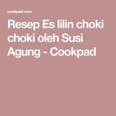 Resep Es lilin choki choki oleh Susi Agung - Cookpad