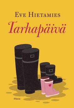 Title: Tarhapäivä | Author: Eve Hietamies | Designer: Markus Pyörälä Books To Read, Eve, Literature, Pokemon, Action, Reading, Finland, Yellow, Literatura