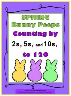 Spring Bunny Peeps Counting by 2s, 5s, and 10s to 120
