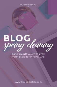 Blog Spring Cleaning - what better time to do a some much needed website maintenance than spring? Click on over and get the full list