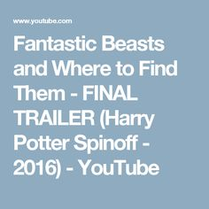 Fantastic Beasts and Where to Find Them - FINAL TRAILER (Harry Potter Spinoff - 2016) - YouTube