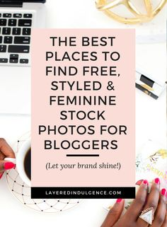 Do you need free, styled, and feminine stock photos for your website or social media? You're in the right place! Create a gorgeous brand with styled desktop photography and lifestyle shots.  These are the best free stock photo resources for creative business owners, entrepreneurs and bloggers, so click through to check them out and save this pin for others to see!