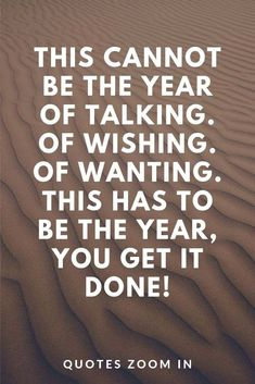 New Year's Quotes 2020 : QUOTATION – Image : Quotes Of the day – Life Quote This cannot be the year of talking. Of wishing. Of wanting. Take action in the New Year Sharing is Caring Uplifting Quotes, True Quotes, Great Quotes, Positive Quotes, Quotes To Live By, Motivational Quotes, Funny Quotes, Inspirational Quotes, Happy New Year Quotes