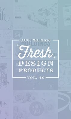 On the Creative Market Blog - This Week's Fresh Design Products: Vol. 40
