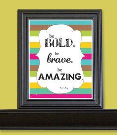 Be Bold Inspirational Print