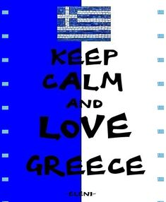 KEEP CALM AND LOVE GREECE (Gif greek flag, double click to work) - created by eleni Karpathos Greece, Self Thought, Greek Flag, Mycenae, Love Of My Life, My Love, Greek Culture, Keep Calm Quotes, Grammar And Vocabulary