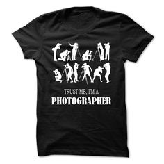 Trust Me, Im A Photographer. See more: http://www.sunfrogshirts.com/LifeStyle/Trust-Me-Im-A-Photographer-18799383-Guys.html?id=28528