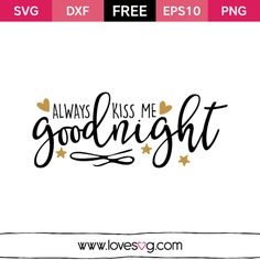 Always kiss me Goodnight - Free SVG Love Quote