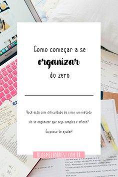 Está com dificuldade em lembrar das tarefas? Não consegue se manter organizado? Sua vida está bagunçada? Relaxa, que o novo post do blog te ensina a começar a se organizar do ZERO. Blog Love, Study Motivation, Self Improvement, Letter Board, Zero, Cards Against Humanity, Organization, Words, School