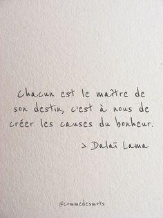 """""""Chacun est le maître de son destin, c'est à nous de créer les causes du bonheur."""" #citation du #Dalaïlama #citationdujour #penséepositive #bellephrase #destin #bonheur #commedesmots"""