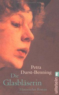Die Glasbläserin: Roman (Die Glasbläser-Saga) von Petra Durst-Benning, http://www.amazon.de/dp/3548257615/ref=cm_sw_r_pi_dp_12jlsb1Z7FP67
