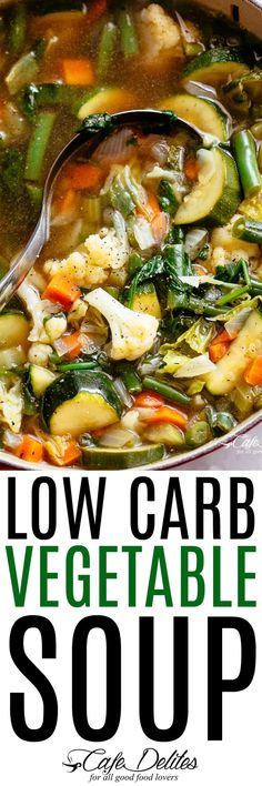 Low Carb Vegetable Soup Cafe Delites - Real Time - Diet, Exercise, Fitness, Finance You for Healthy articles ideas Low Carb Vegetarian Diet, Vegetarian Soup, Low Carb Diet, Vegetarian Recipes, Keto Soup, Cholesterol Diet, Low Carb Vegetable Soup, Homemade Vegetable Soups, Low Carb Vegetables