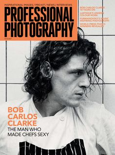#Professional #Photography #7. Bob Carlos Clarke, the man who made #chefs sexy!