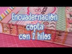 Cómo hacer encuadernacion copta con 2 hilos - YouTube