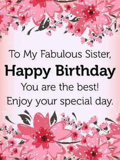 178 best birthday cards for sister images on pinterest in 2018 send free to my fabulous sister birthday flower card to loved ones on birthday greeting cards by davia its free and you also can use your own m4hsunfo