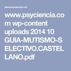 www.psyciencia.com wp-content uploads 2014 10 GUIA-MUTISMO-SELECTIVO.CASTELLANO.pdf