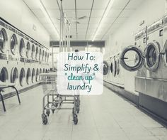 Laundry is a necessary evil of life for some, and a fun chore for others. Check out these tips to simplify your process